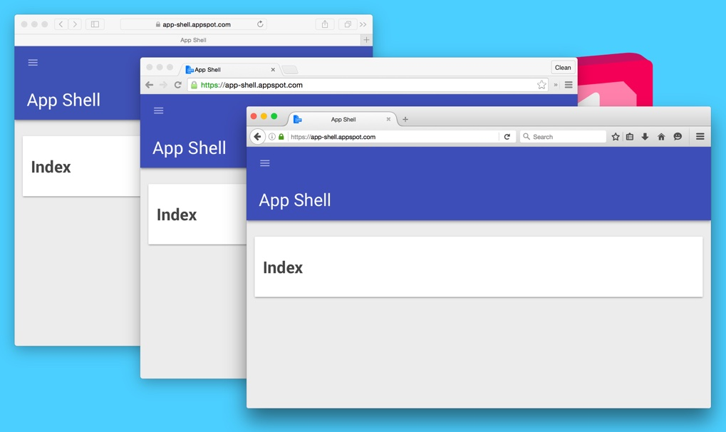 Image of Application Shell loaded in Safari, Chrome and Firefox