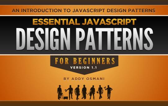 AddyOsmani com - Essential JavaScript Design Patterns 1 1