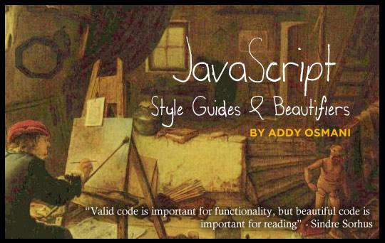 AddyOsmani com - JavaScript Style Guides And Beautifiers